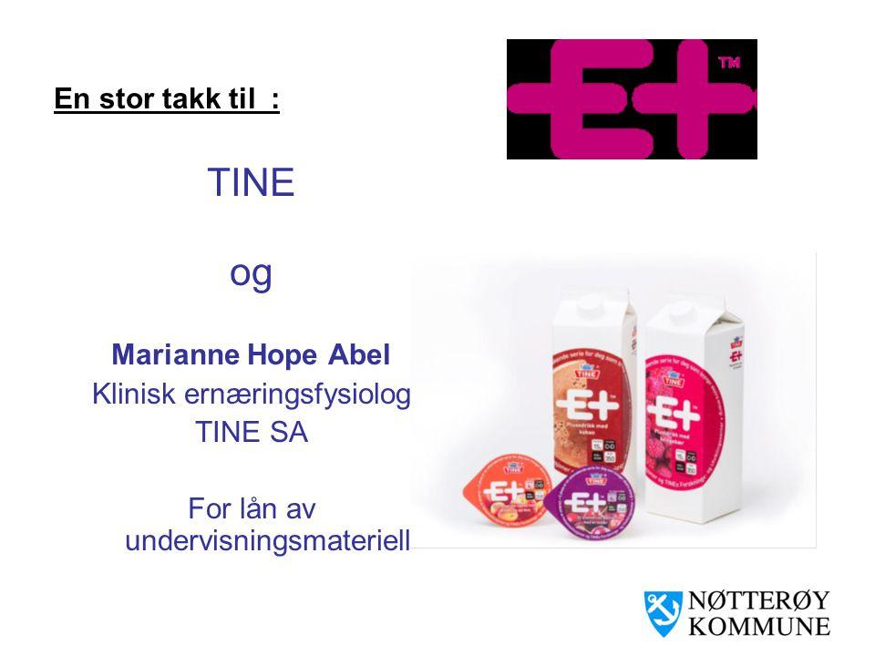 En stor takk til : TINE og Marianne Hope Abel Klinisk ernæringsfysiolog TINE SA For lån av undervisningsmateriell