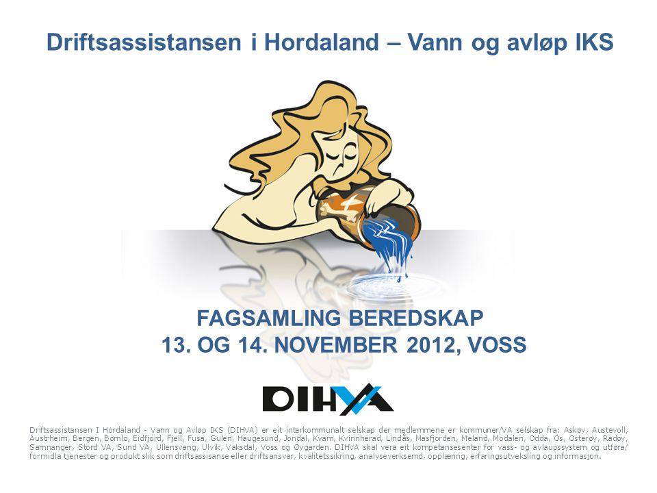 Driftsassistansen I Hordaland - Vann og Avløp IKS (DIHVA) er eit interkommunalt selskap der medlemmene er kommuner/VA selskap fra: Askøy, Austevoll, A