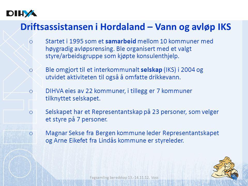 Driftsassistansen i Hordaland – Vann og avløp IKS o Startet i 1995 som et samarbeid mellom 10 kommuner med høygradig avløpsrensing. Ble organisert med