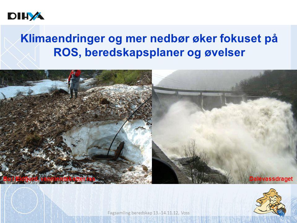 Dalevassdraget Klimaendringer og mer nedbør øker fokuset på ROS, beredskapsplaner og øvelser R7 mellom Brimnes og Eidfjord Bu i Eidfjord, vanninntak e