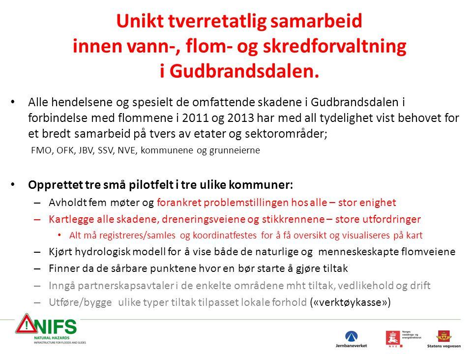 Unikt tverretatlig samarbeid innen vann-, flom- og skredforvaltning i Gudbrandsdalen. • Alle hendelsene og spesielt de omfattende skadene i Gudbrandsd
