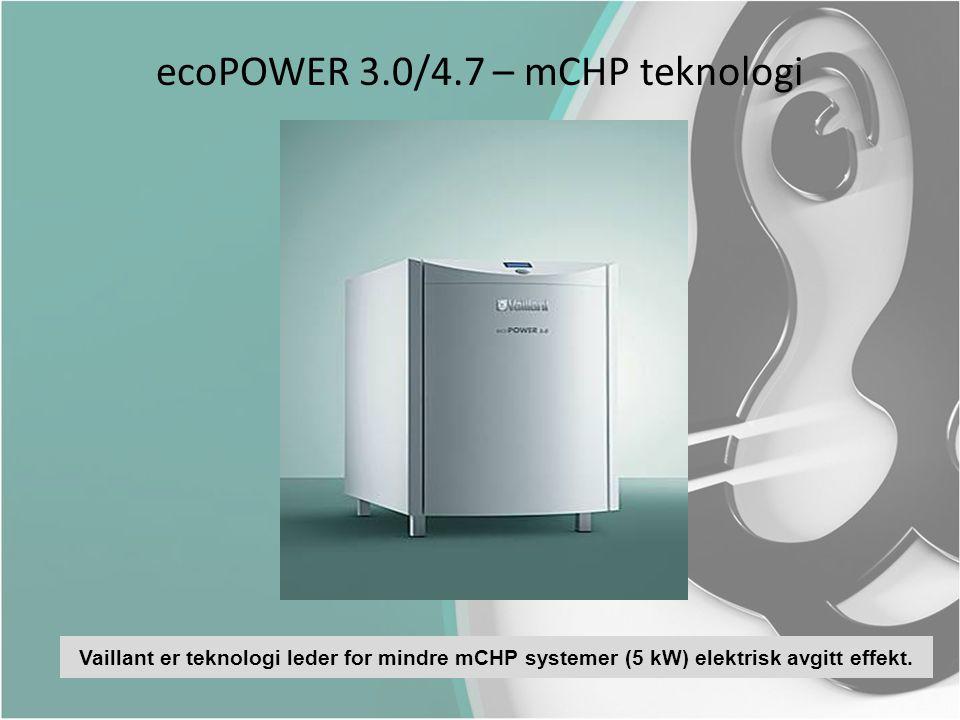 ecoPOWER 3.0/4.7 – mCHP teknologi Vaillant er teknologi leder for mindre mCHP systemer (5 kW) elektrisk avgitt effekt.
