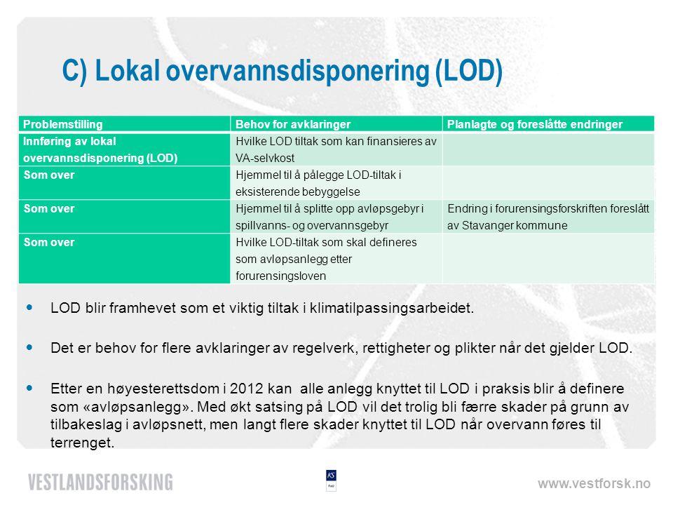 www.vestforsk.no C) Lokal overvannsdisponering (LOD)  LOD blir framhevet som et viktig tiltak i klimatilpassingsarbeidet.