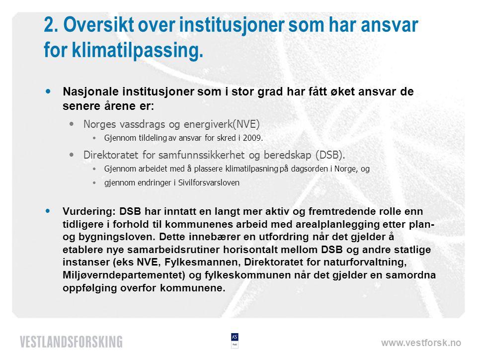 www.vestforsk.no 2. Oversikt over institusjoner som har ansvar for klimatilpassing.