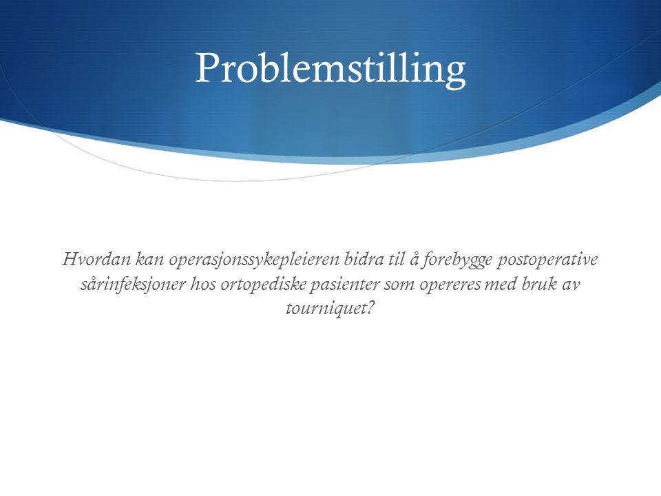 Definisjon av begreper  Postoperativ sårinfeksjon  er en infeksjon som oppstår etter gjennomgått kirurgisk inngrep.