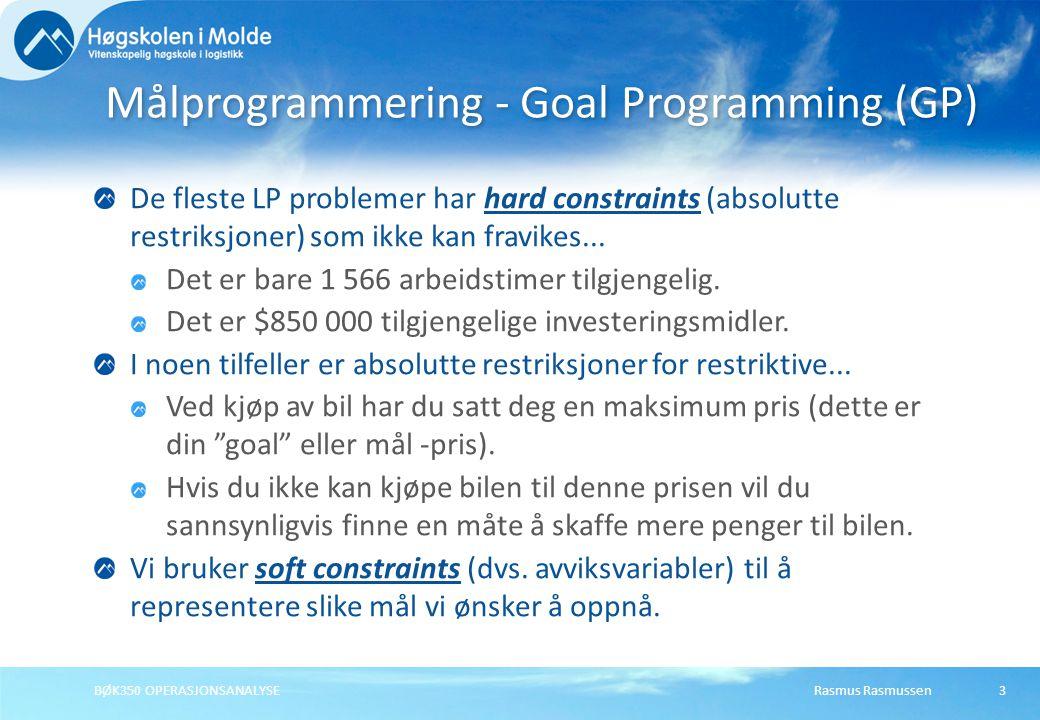 Rasmus RasmussenBØK350 OPERASJONSANALYSE14 Målprogrammering innebærer avveininger mellom målsettingene inntil den mest tilfredsstillende løsningen er funnet.