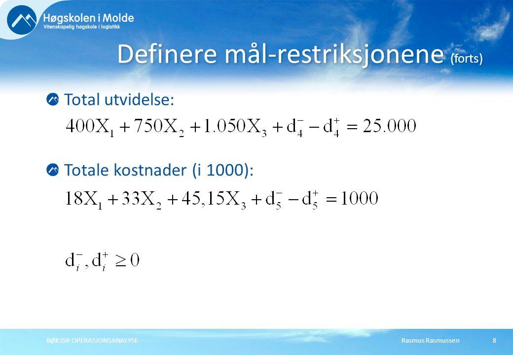 Rasmus RasmussenBØK350 OPERASJONSANALYSE9 Det er en mengde målfunksjoner vi kan formulere til dette målprogrammerings-problemet.