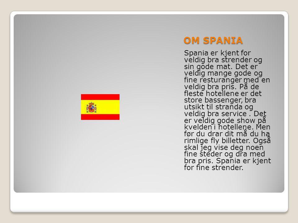 OM SPANIA Spania er kjent for veldig bra strender og sin gode mat.