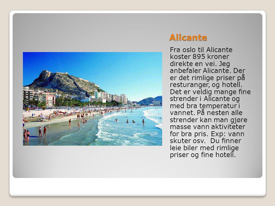 Alicante Fra oslo til Alicante koster 895 kroner direkte en vei.