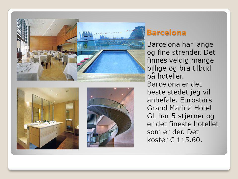 Barcelona Barcelona har lange og fine strender.