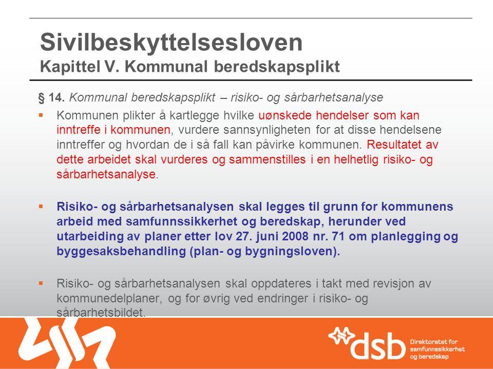 Sivilbeskyttelsesloven Kapittel V.Kommunal beredskapsplikt § 14.