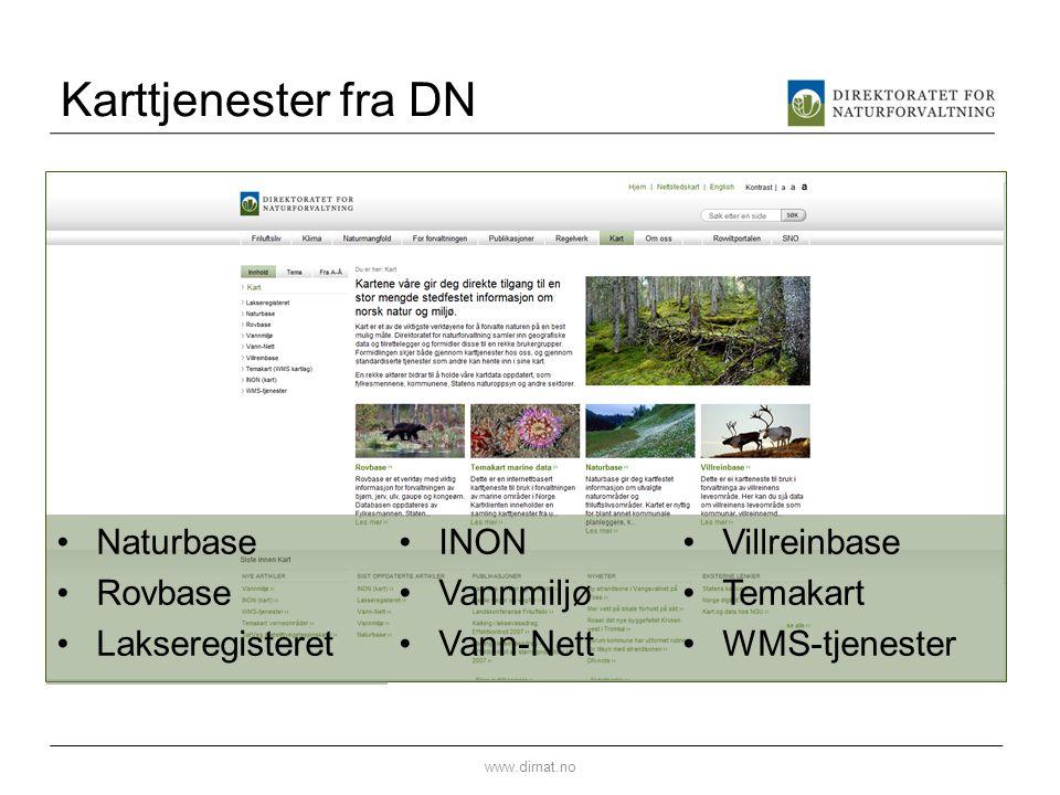 Karttjenester fra DN •Naturbase •Rovbase •Lakseregisteret www.dirnat.no •INON •Vannmiljø •Vann-Nett •Villreinbase •Temakart •WMS-tjenester