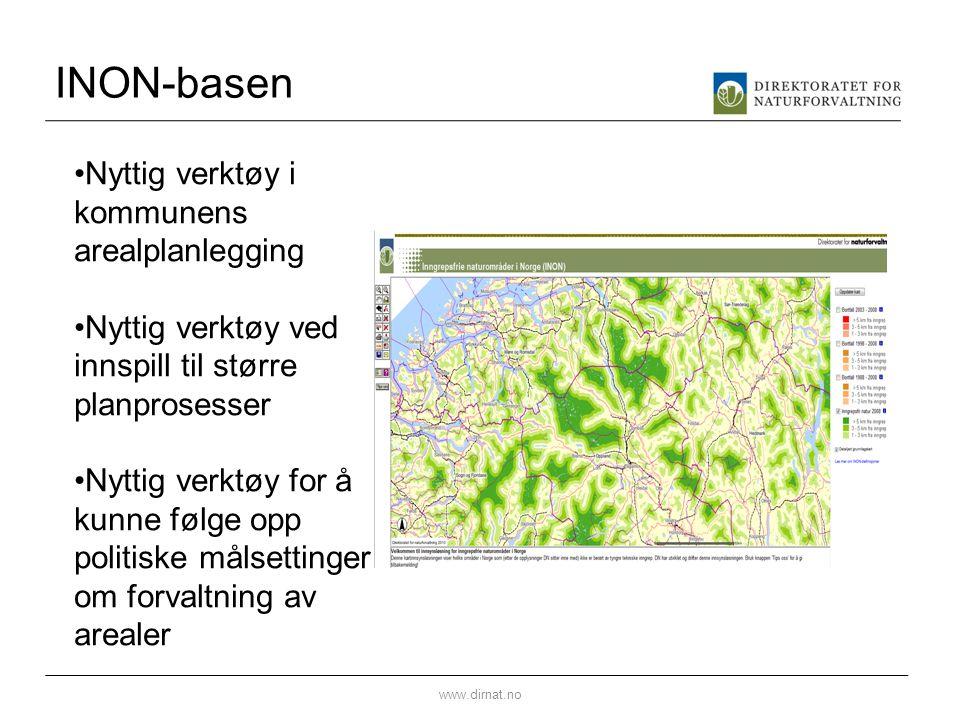 INON-basen www.dirnat.no •Nyttig verktøy i kommunens arealplanlegging •Nyttig verktøy ved innspill til større planprosesser •Nyttig verktøy for å kunn