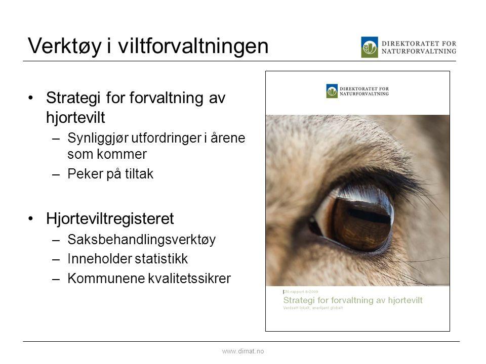 Verktøy i viltforvaltningen •Strategi for forvaltning av hjortevilt –Synliggjør utfordringer i årene som kommer –Peker på tiltak •Hjorteviltregisteret