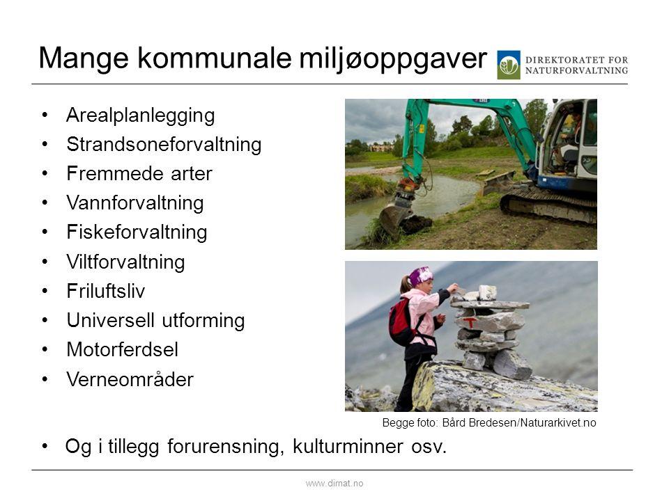 Mange kommunale miljøoppgaver •Arealplanlegging •Strandsoneforvaltning •Fremmede arter •Vannforvaltning •Fiskeforvaltning •Viltforvaltning •Friluftsli