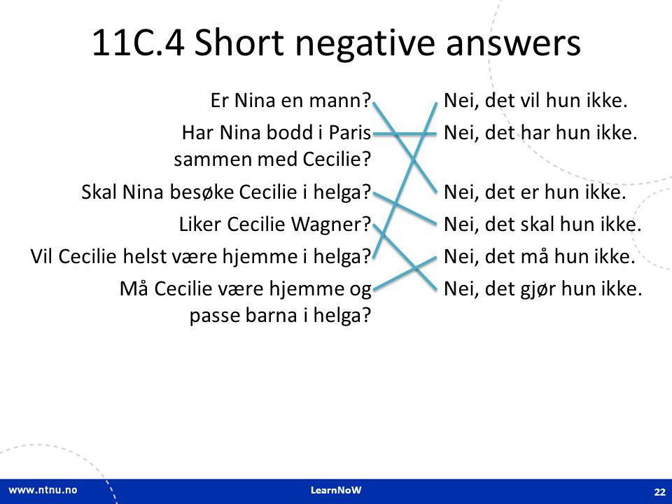 LearnNoW 11C.4 Short negative answers 22 Er Nina en mann.