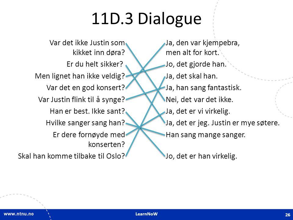 LearnNoW 11D.3 Dialogue Var det ikke Justin som kikket inn døra.