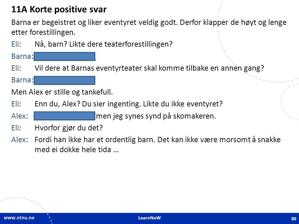 LearnNoW 11A Korte positive svar Barna er begeistret og liker eventyret veldig godt.
