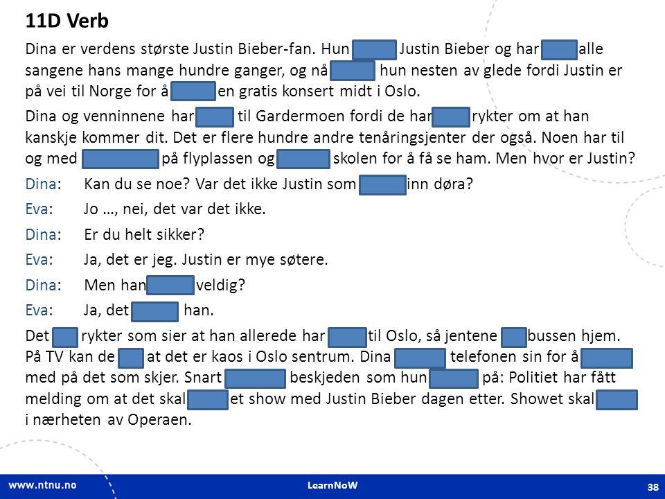 LearnNoW 11D Justin Bieber-konsert 11D Verb Dina er verdens største Justin Bieber-fan.