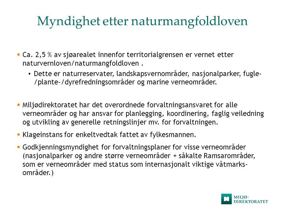 Myndighet etter naturmangfoldloven  Ca. 2,5 % av sjøarealet innenfor territorialgrensen er vernet etter naturvernloven/naturmangfoldloven. • Dette er