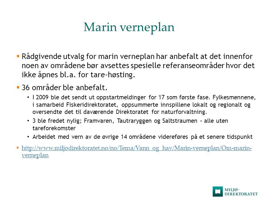 Marin verneplan  Rådgivende utvalg for marin verneplan har anbefalt at det innenfor noen av områdene bør avsettes spesielle referanseområder hvor det