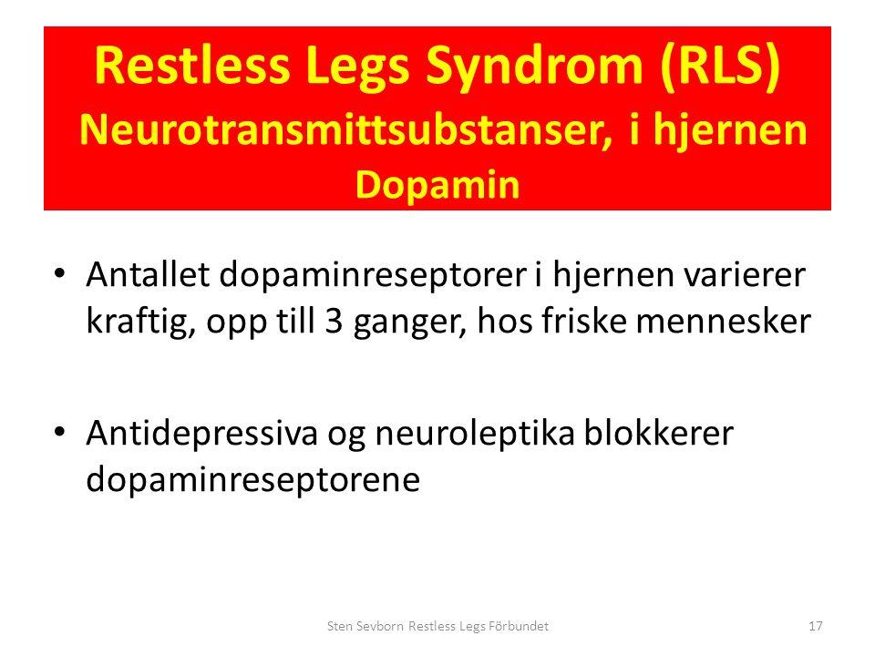 Restless Legs Syndrom (RLS) Neurotransmittsubstanser, i hjernen Dopamin • Antallet dopaminreseptorer i hjernen varierer kraftig, opp till 3 ganger, ho
