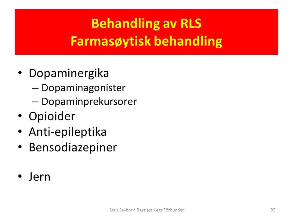 Behandling av RLS Farmasøytisk behandling • Dopaminergika – Dopaminagonister – Dopaminprekursorer • Opioider • Anti-epileptika • Bensodiazepiner • Jer
