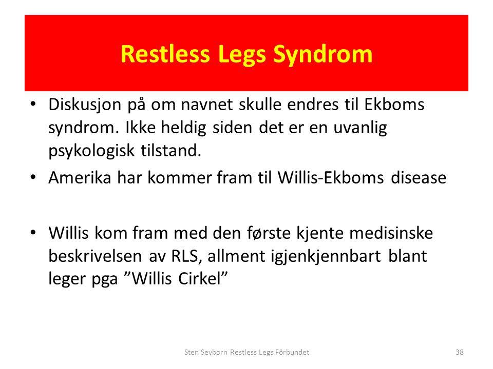 • Diskusjon på om navnet skulle endres til Ekboms syndrom. Ikke heldig siden det er en uvanlig psykologisk tilstand. • Amerika har kommer fram til Wil