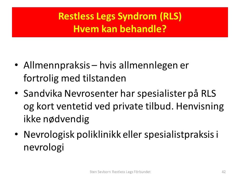 • Allmennpraksis – hvis allmennlegen er fortrolig med tilstanden • Sandvika Nevrosenter har spesialister på RLS og kort ventetid ved private tilbud. H