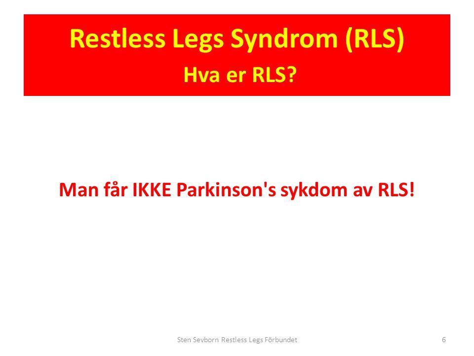Restless Legs Syndrom (RLS) Neurotransmittsubstanser, i hjernen Dopamin • Antallet dopaminreseptorer i hjernen varierer kraftig, opp till 3 ganger, hos friske mennesker • Antidepressiva og neuroleptika blokkerer dopaminreseptorene Sten Sevborn Restless Legs Förbundet17