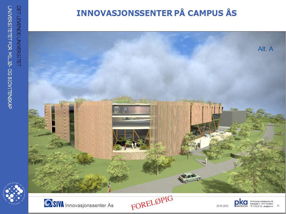 UNIVERSITETET FOR MILJØ- OG BIOVITENSKAP www.umb.no 11 DET LEVENDE UNIVERSITET INNOVASJONSSENTER PÅ CAMPUS ÅS