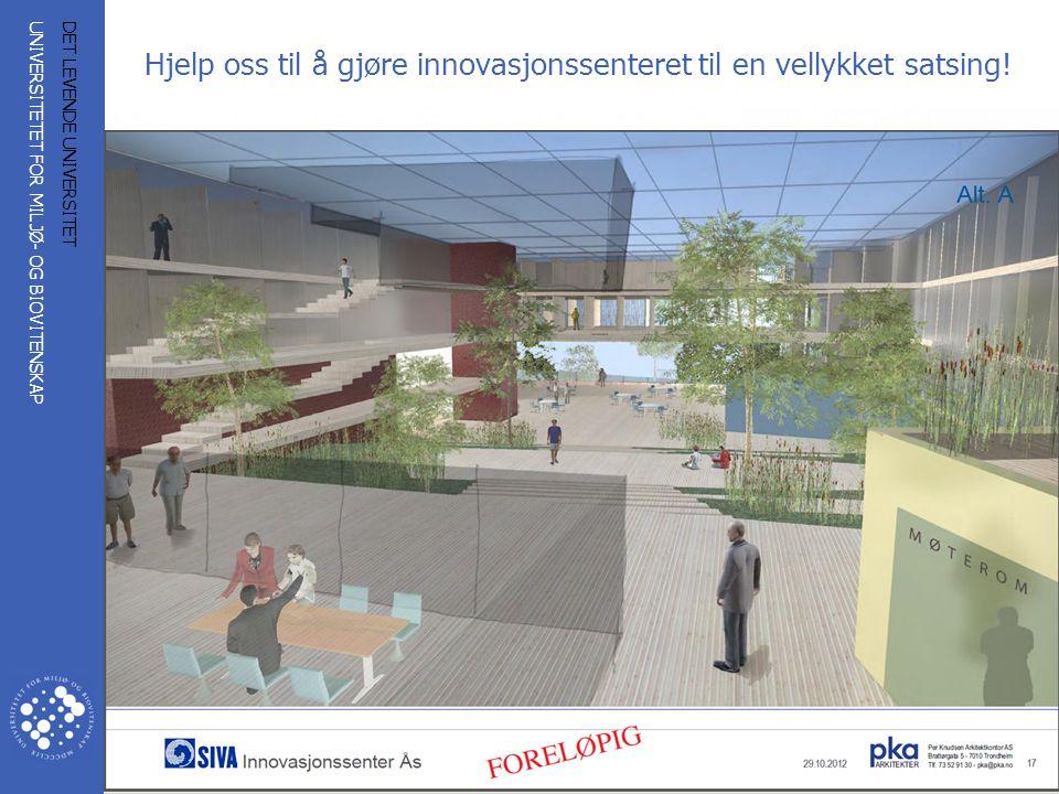 UNIVERSITETET FOR MILJØ- OG BIOVITENSKAP www.umb.no 13 DET LEVENDE UNIVERSITET Hjelp oss til å gjøre innovasjonssenteret til en vellykket satsing!