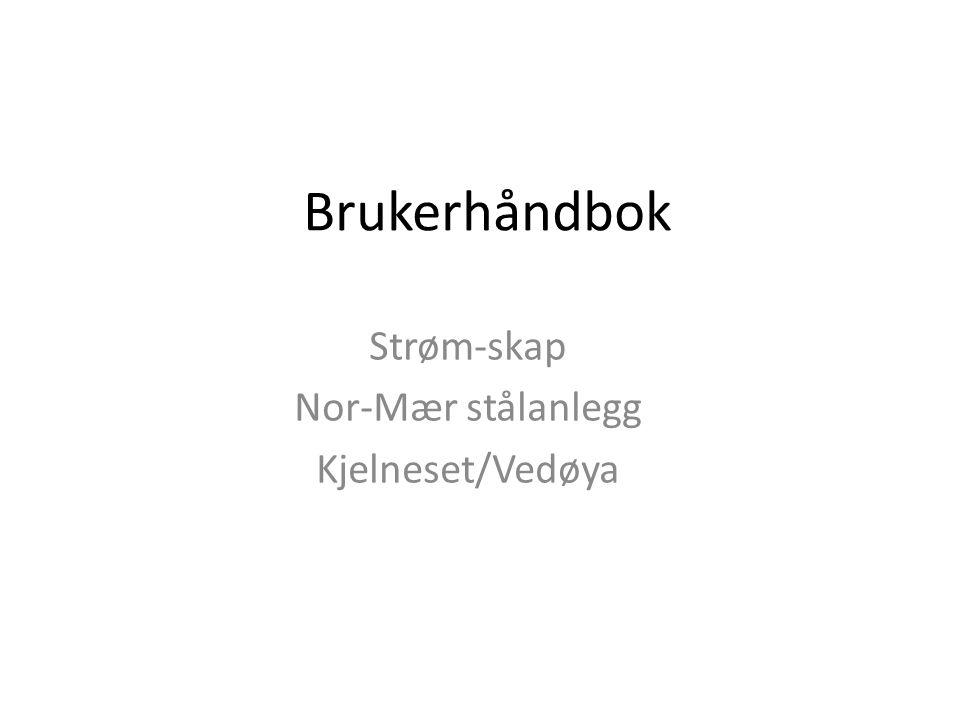Brukerhåndbok Strøm-skap Nor-Mær stålanlegg Kjelneset/Vedøya