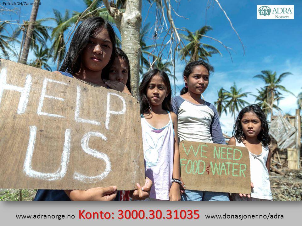 Konto: 3000.30.31035 www.adranorge.no Konto: 3000.30.31035 www.donasjoner.no/adra Foto: ADH/Zanettini