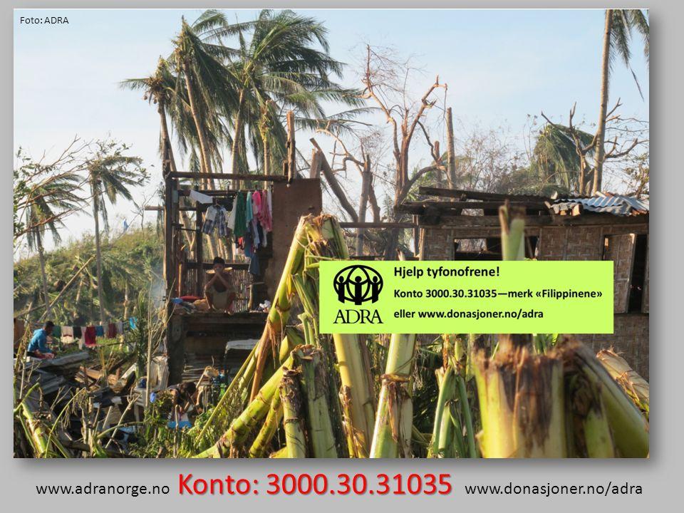 Konto: 3000.30.31035 www.adranorge.no Konto: 3000.30.31035 www.donasjoner.no/adra Foto: ADRA