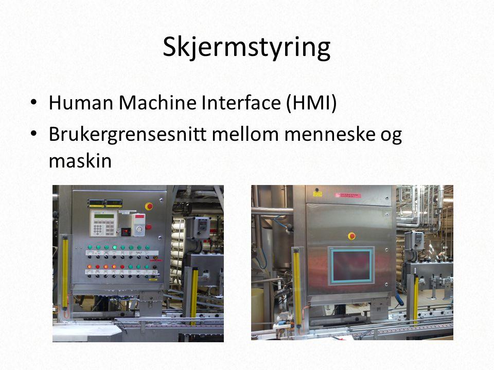 Skjermstyring • Human Machine Interface (HMI) • Brukergrensesnitt mellom menneske og maskin