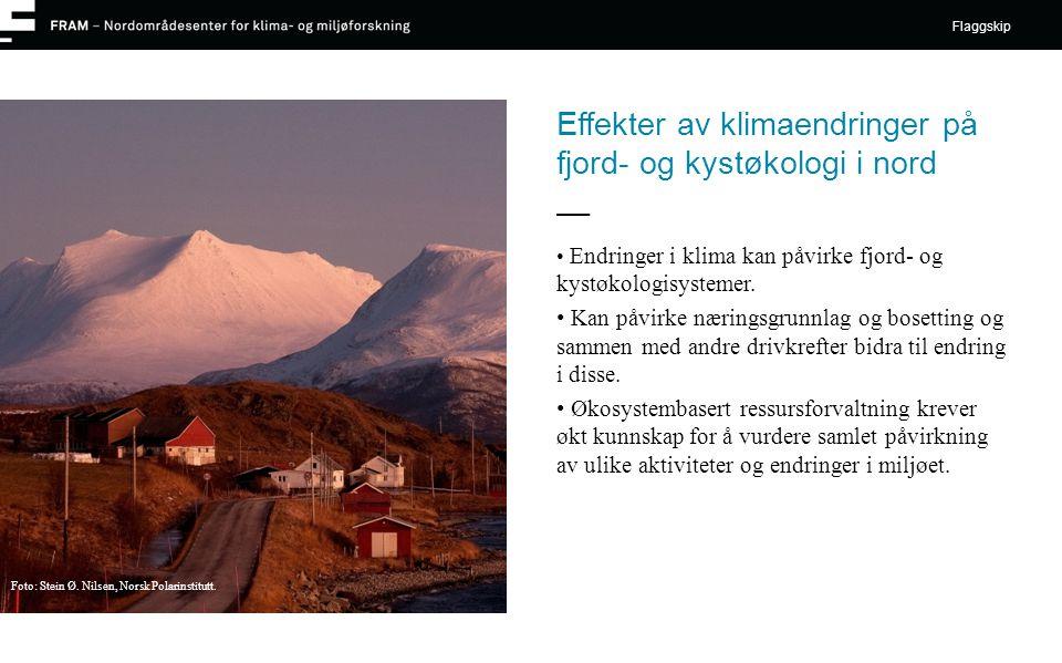 Effekter av klimaendringer på fjord- og kystøkologi i nord • Endringer i klima kan påvirke fjord- og kystøkologisystemer.