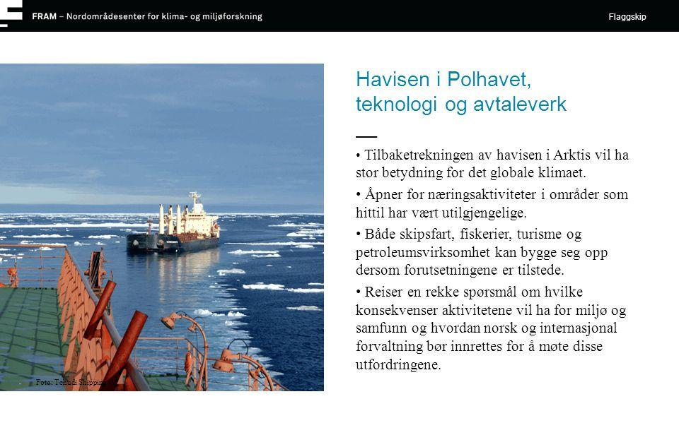 Havisen i Polhavet, teknologi og avtaleverk • Tilbaketrekningen av havisen i Arktis vil ha stor betydning for det globale klimaet. • Åpner for nærings