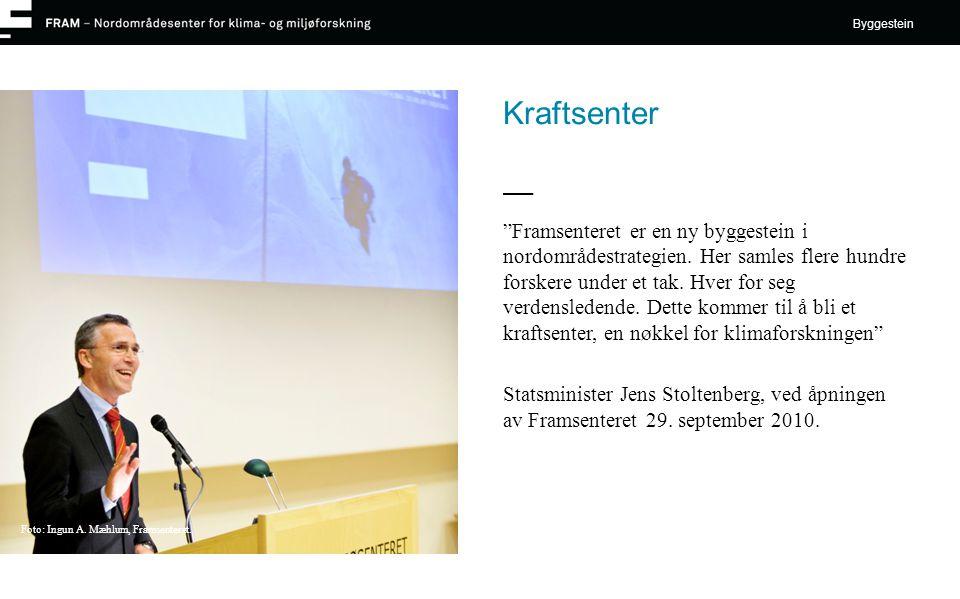 Kraftsenter Framsenteret er en ny byggestein i nordområdestrategien.