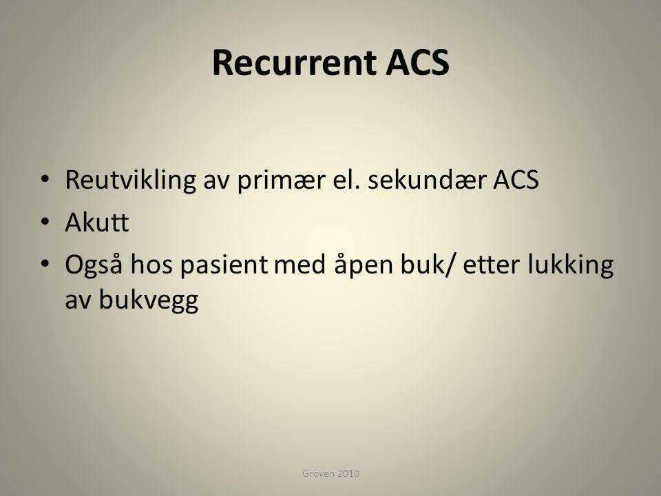 Recurrent ACS • Reutvikling av primær el.