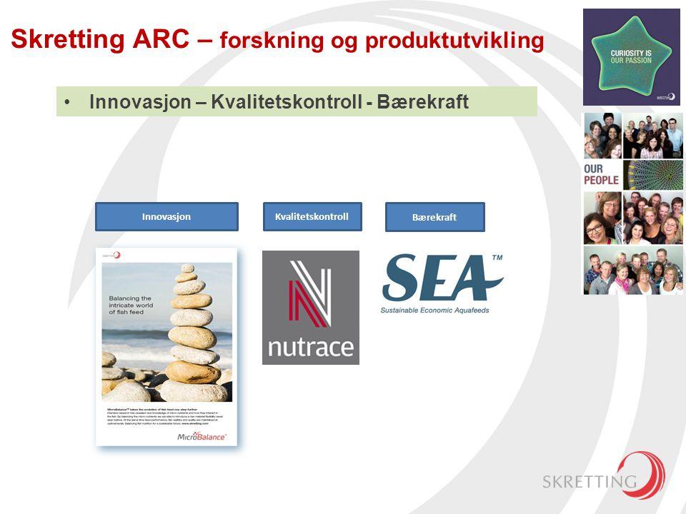 Skretting ARC – forskning og produktutvikling InnovasjonKvalitetskontroll Bærekraft •Innovasjon – Kvalitetskontroll - Bærekraft