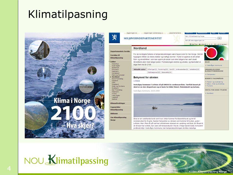 4 Klimatilpasning Kilde: Klimatilpasning Norge