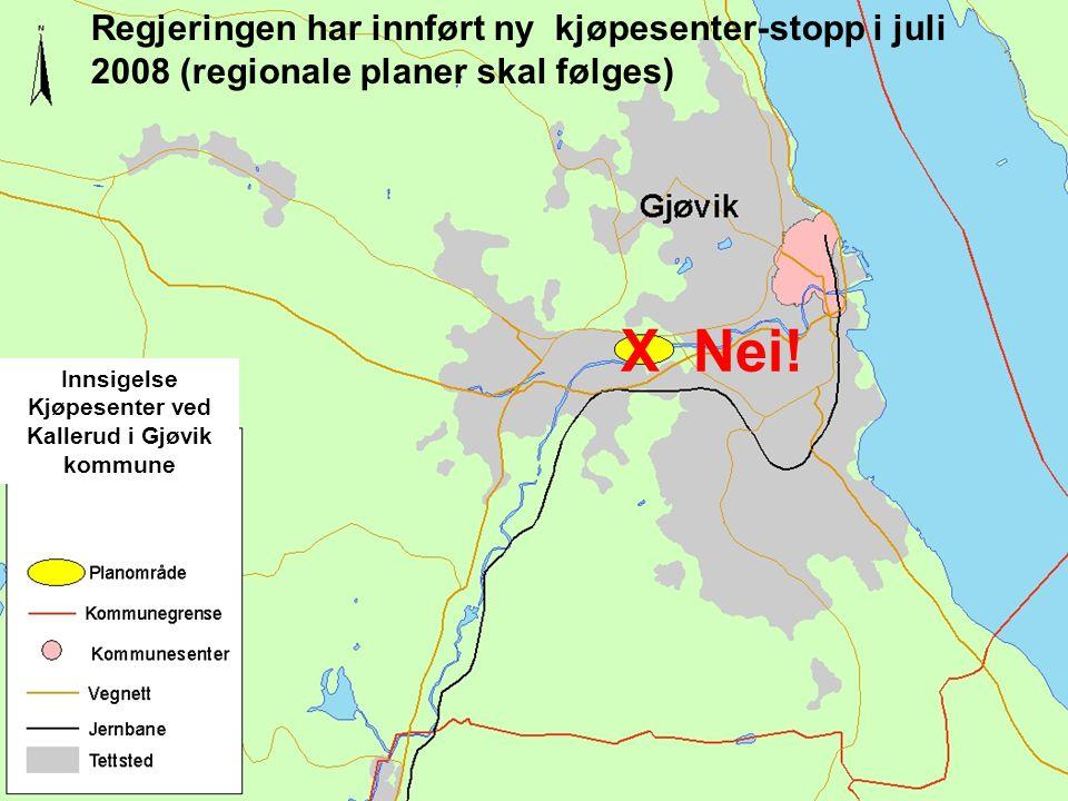 9 Innsigelse Kjøpesenter ved Kallerud i Gjøvik kommune X Nei.