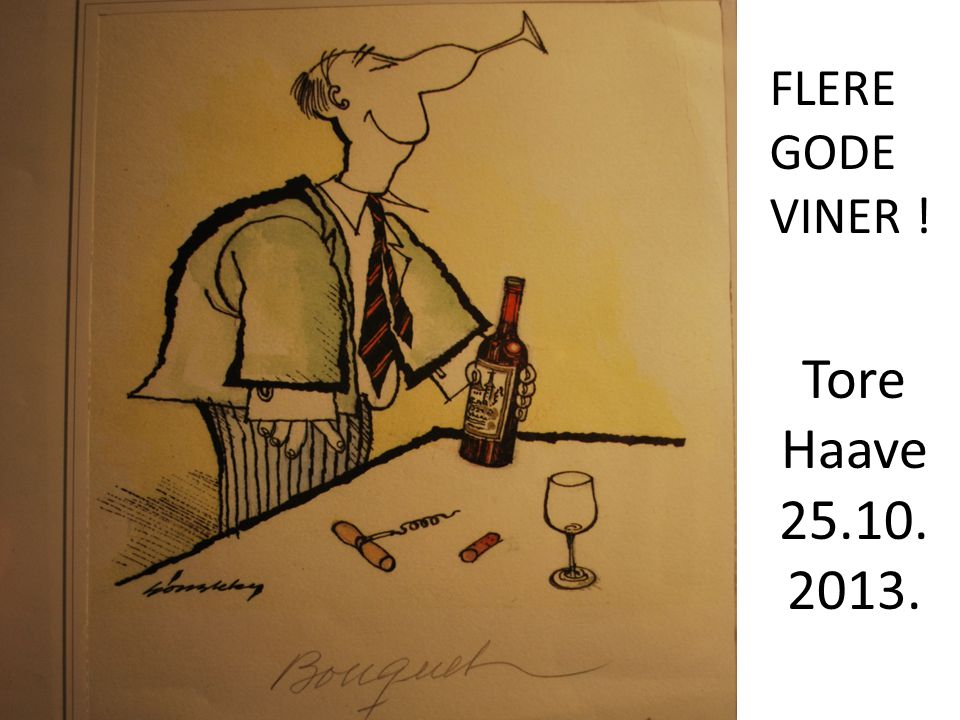 Du skal ha det gøy med vin, den skal deles og smakes !