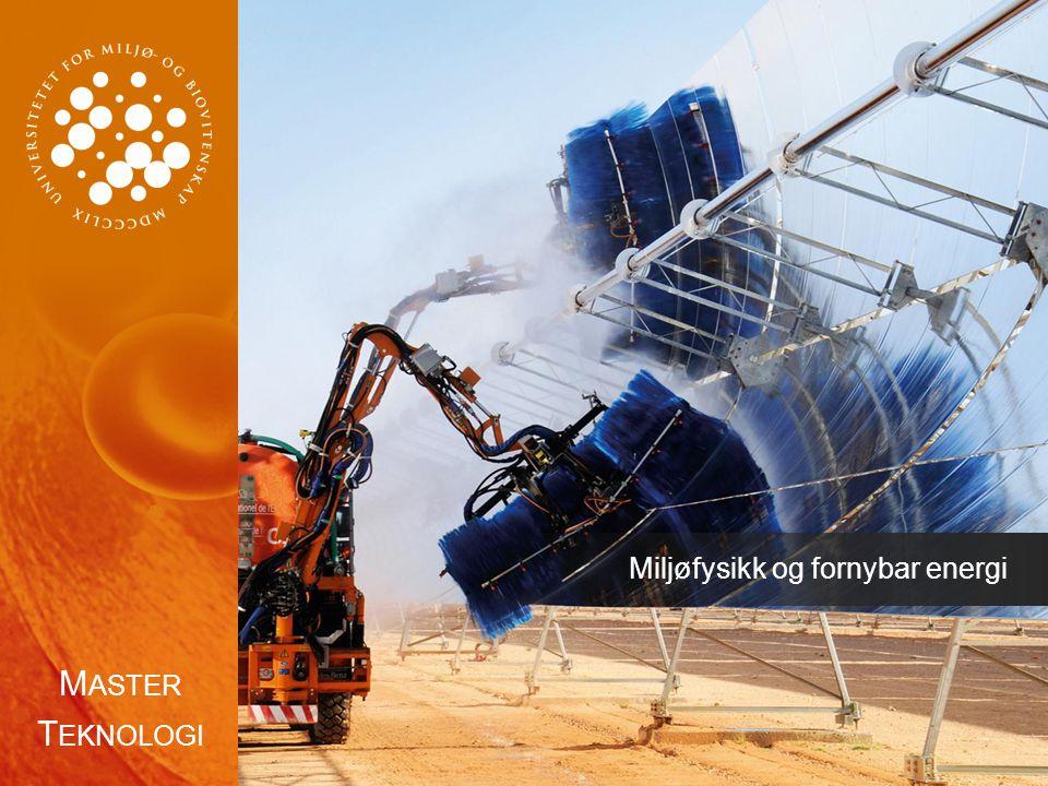M ASTER T EKNOLOGI Miljøfysikk og fornybar energi