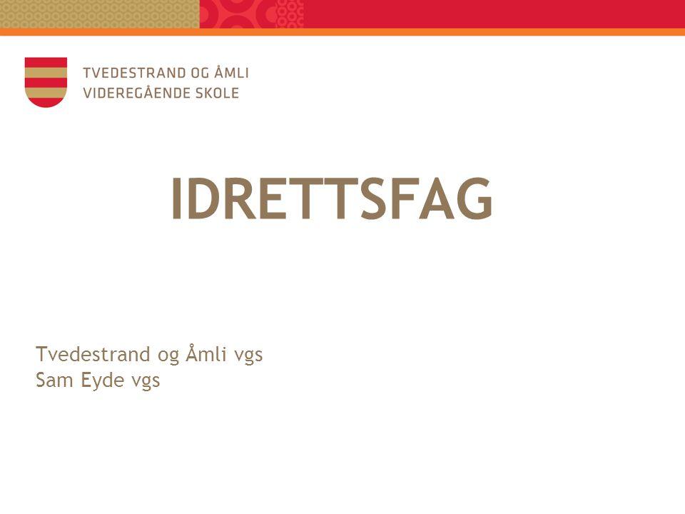 IDRETTSFAG Tvedestrand og Åmli vgs Sam Eyde vgs