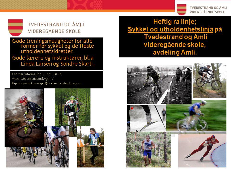 . Gode treningsmuligheter for alle former for sykkel og de fleste utholdenhetsidretter. Gode lærere og instruktører, bl.a Linda Larsen og Sondre Skarl