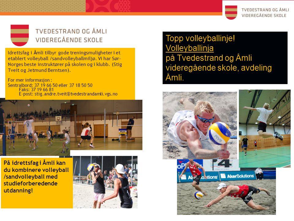 På idrettsfag i Åmli kan du kombinere volleyball /sandvolleyball med studieforberedende utdanning! Idrettsfag i Åmli tilbyr gode treningsmuligheter i