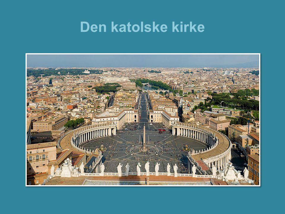 Den katolske kirke •Den katolske kirke er det største kirkesamfunnet i verden.