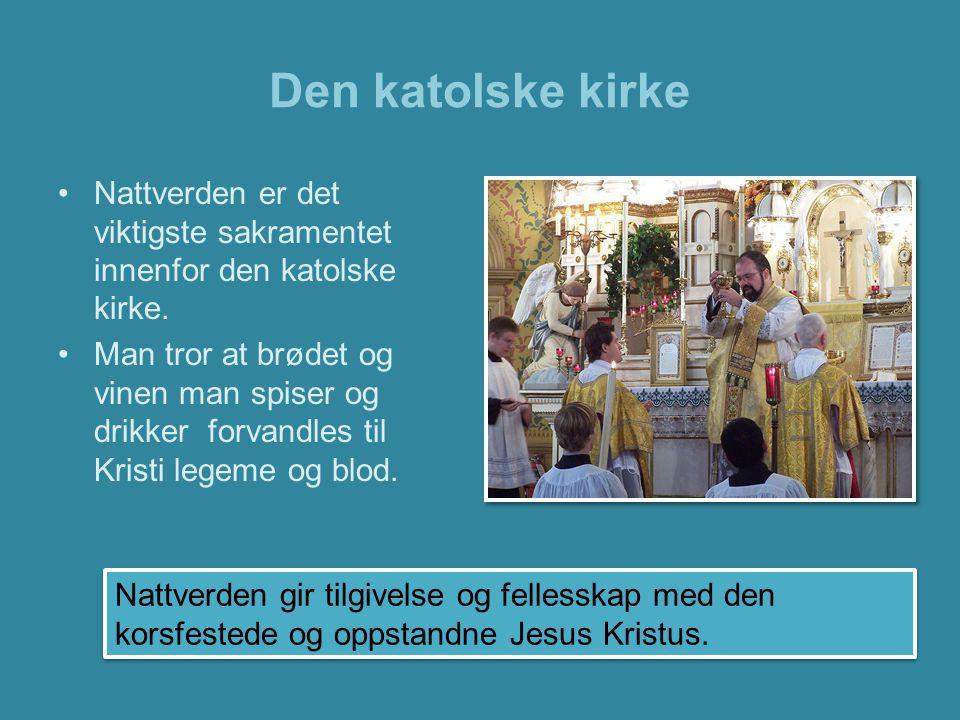 Den katolske kirke •Gjennom skriftemål kan et menneskes synder bli tilgitt av Gud.